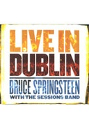 Bruce Springsteen with The Sessions Band – Live in Dublin (CD/DVD) cover