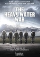 Heavy Water War, The / Kampen om Tungtvannet