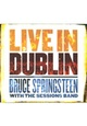 Bruce Springsteen with The Sessions Band – Live in Dublin (CD/DVD)